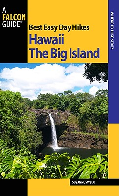 Best Easy Day Hikes Hawaii: The Big Island By Swedo, Suzanne