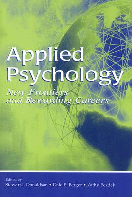 Applied Psychology By Donaldson, Stewart I. (EDT)/ Berger, Dale E. (EDT)/ Pezdek, Kathy (EDT)